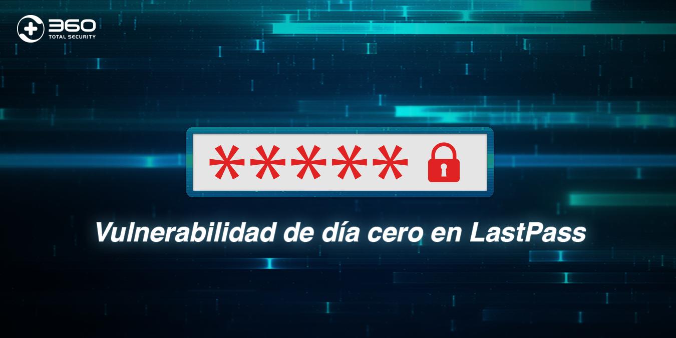 Vulnerabilidad de día cero en LastPass