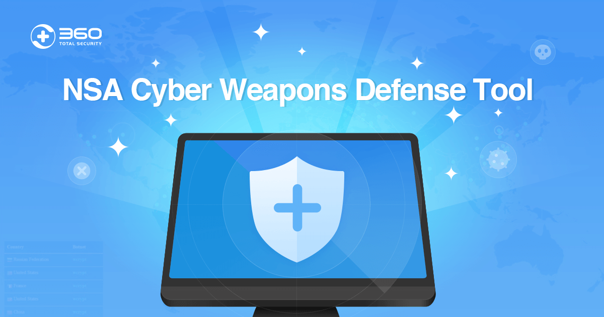 360 NSA Cyber Weapons Defense Tool - Protect yourself from WannaCry Ransomware and following attacks