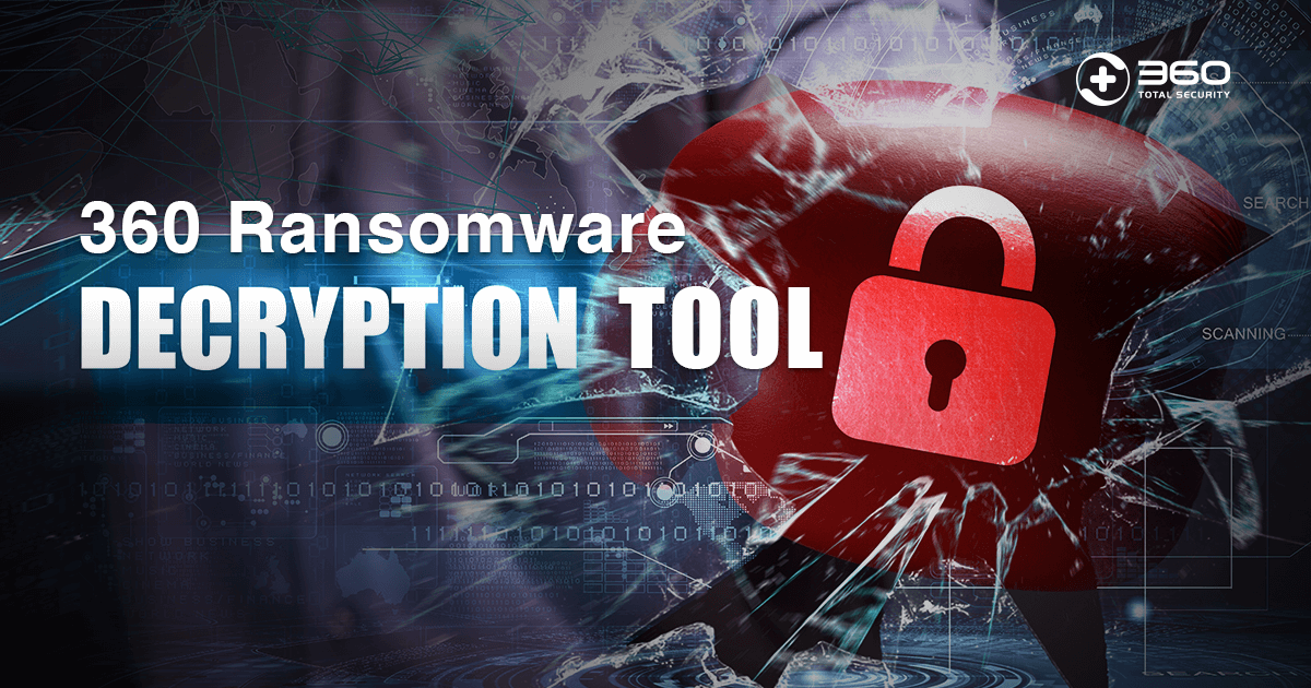 360 Ransomware Decryption Tool released. Stay safe from Petya and WannaCry!